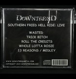 Local Music Downtrend - Southern Fried Hell Ride LIVE (CD)