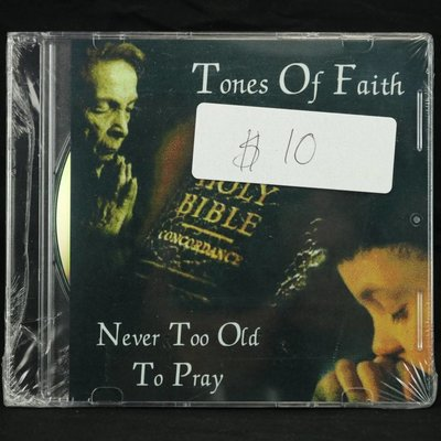 Local Music Tones Of Faith - Never Too Old To Pray (CD)