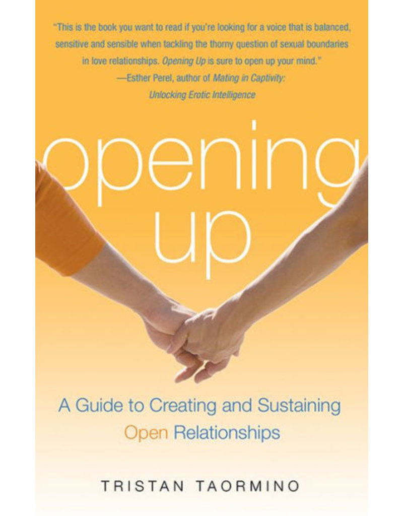 Cleis Press Opening Up: A Guide to Open Relationships