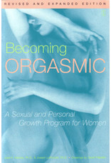Becoming Orgasmic, Revised & Expanded: A Sexual and Personal Growth Program for Women