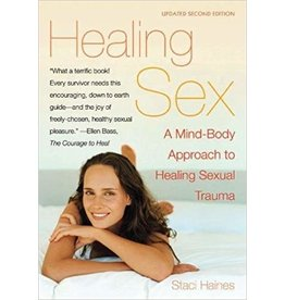 Cleis Press Healing Sex: A Mind-Body Approach to Healing Sexual Trauma