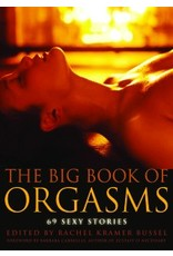 Cleis Press The Big Book of Orgasms: 69 Sexy Stories