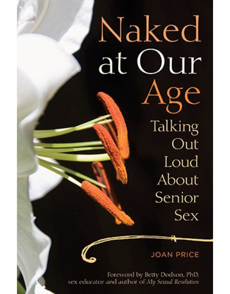 Seal Press Naked at Our Age: Talking Out Loud About Senior SEx