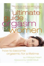 Cleis Press The Ultimate Guide to Orgasm for Women: How to Become Orgasmic for a Lifetime
