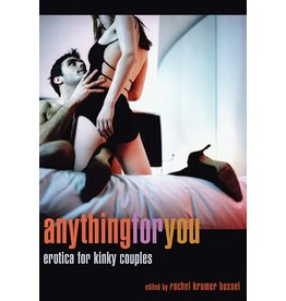Cleis Press Anything For You: Erotica for Kinky Couples