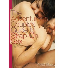 Cleis Press The Adventurous Couple's Guide to Strap-on Sex
