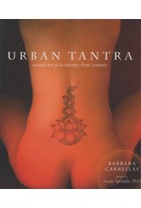 10 Speed Press Urban Tantra: Sacred Sex for the 21st Century