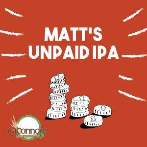 OConnors Home Brew Supply Matt's Unpaid IPA