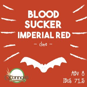 OConnors Home Brew Supply Blood Sucker Imperial Red
