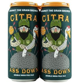 """Against the Grain """"Citra Ass Down"""" Double IPA Cans 4pk - 16oz"""