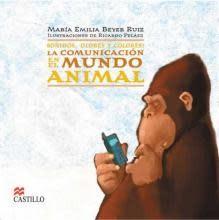 Castillo México La comunicación en el mundo animal