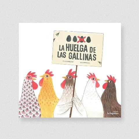 La Fragantina La huelga de las gallinas
