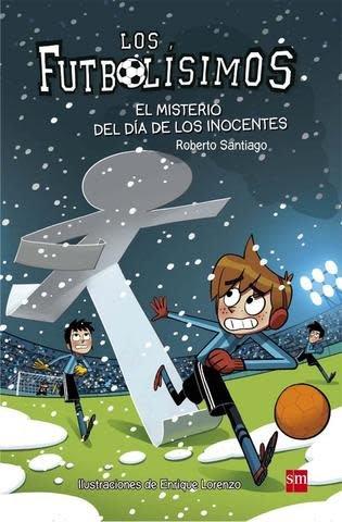 SM Los futbolísimos 11:  El misterio del día de los inocentes