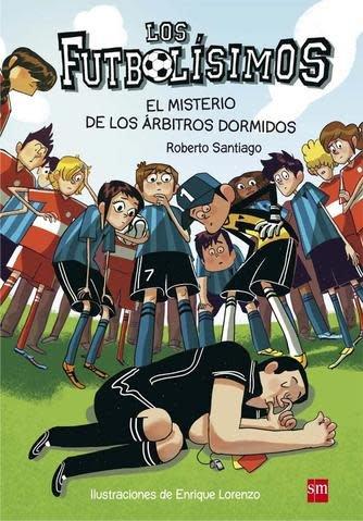 SM Los futbolísimos 1: El misterio de los arbitros dormidos