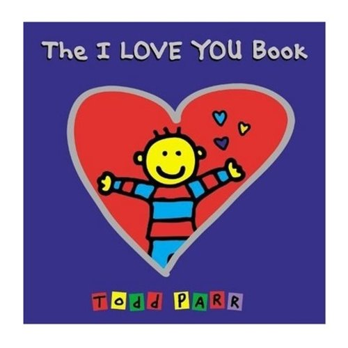 Books The I LOVE YOU Book [Hardcover] by Todd Parr