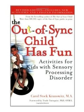 Books The Out-of-Sync Child Has Fun: Activities for Kids With Sensory Processing Disorder [Paperback] by Carol Stock Kranowitz