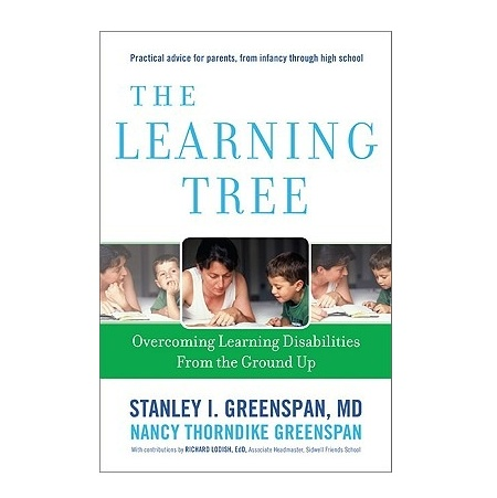 Books The Learning Tree: Overcoming Learning Disabilities from the Ground Up [Hardcover] by Stanley I. Greenspan