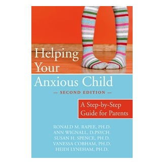 Books Helping Your Anxious Child: A Step-By-Step Guide For Parents. Second Edition [Paperback]