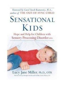 Books Sensational Kids: Hope and Help for Children with Sensory Processing Disorder [Paperback] by Ph.D, OTR, Lucy Jane Miller & Doris A. Fuller