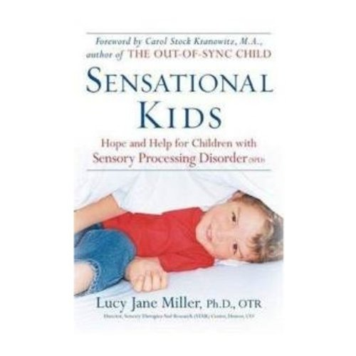 Books Sensational Kids: Hope and Help for Children with Sensory Processing Disorder [Paperback] by Ph.D, OTR, Lucy Jane Miller & Doris A. Fuller