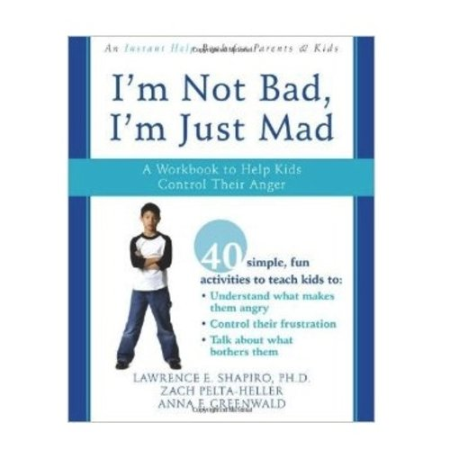 Books I'm Not Bad, I'm Just Mad: A Workbook to Help Kids Control Their Anger