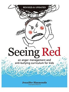 Books Seeing Red: An Anger Management and Anti-Bullying Curriculum for Kids [REVISED EDITION]