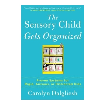 Books The Sensory Child Gets Organized: Proven Systems for Rigid, Anxious, or Distracted Kids