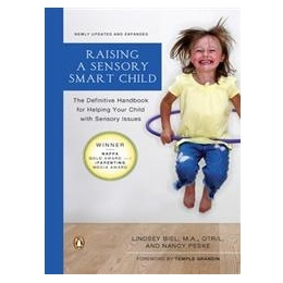 Books Raising a Sensory Smart Child: The Definitive Handbook for Helping Your Child with Sensory Processing Issues [Paperback] by Nancy K. Peske and Lindsey Biel