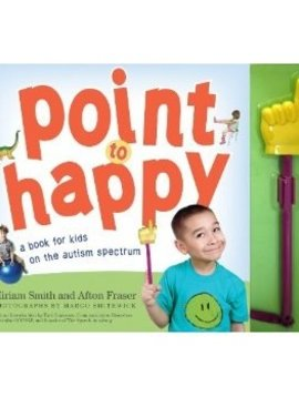 SENSORY Point to Happy, A book for kids on the autism spectrum