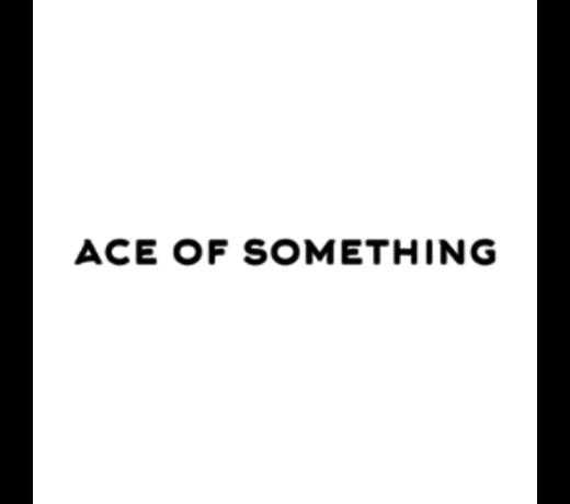 Ace Of Something