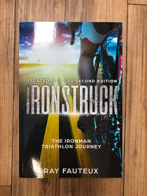 Ironstruck The Ironman Triathlon Journey, R.Fauteux