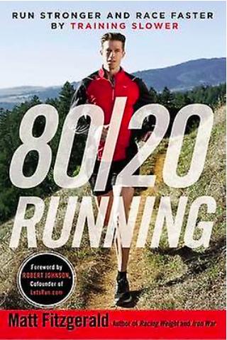 RANDOM HOUSE 80/20 Running by Matt Fitzgerald