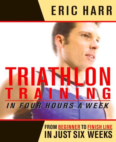 RANDOM HOUSE Triathlon Training in Four Hours a Week by Eric Harr