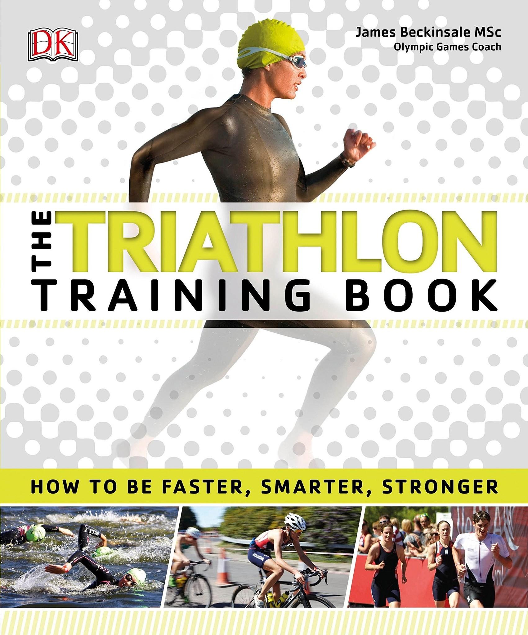 RANDOM HOUSE The Triathlon Training Book (James Beckinsale)