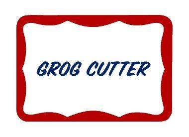 Grog Cutter