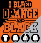 I Bleed Orange and Black Shirt (Item #E1)