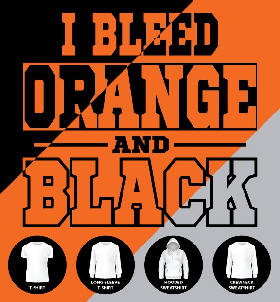 I Bleed Orange and Black Shirt (Item #E1)