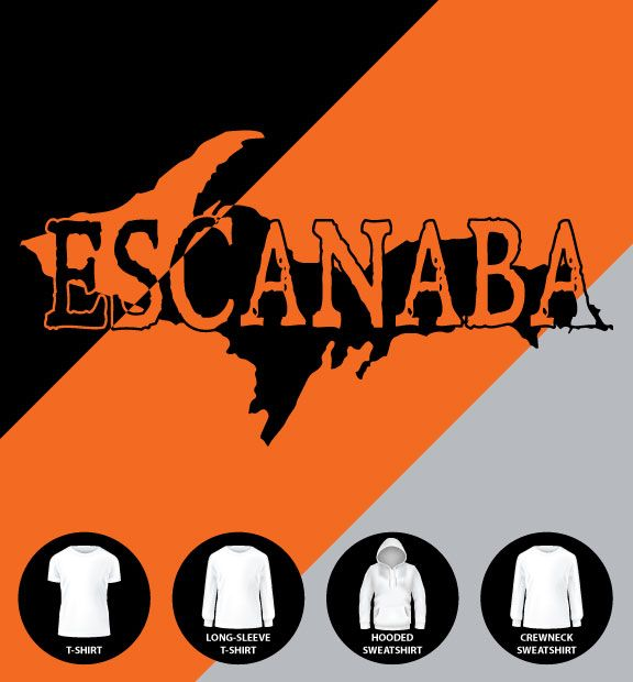 Escanaba UP Shirt (Item #E27)