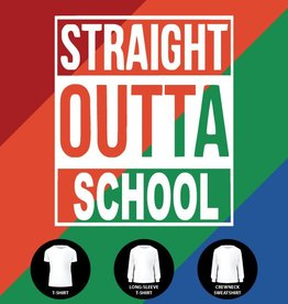 Straight Outta School Shirt