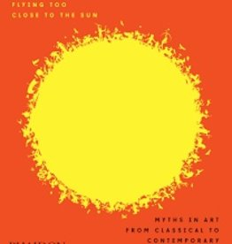Flying Too Close to the Sun Myths in Art from Classical to Contemporary