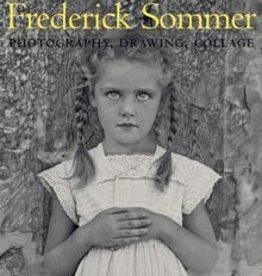 The Art of Frederick Sommer