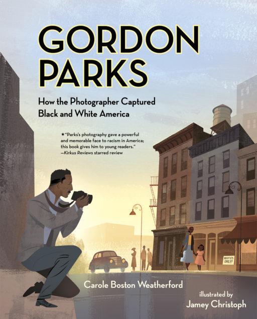 Albert Whitman & Company Gordon Parks: How the Photographer Captured Black and White America