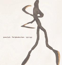 James Surls: The Splendora Years, 1977-1997
