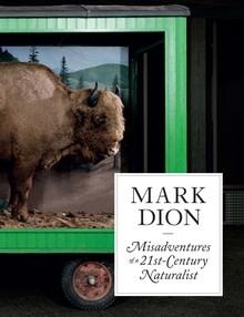 Mark Dion Misadventures of a 21st-Century Naturalist