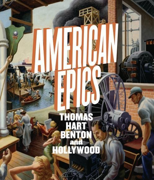 American Epics: Thomas Hart Benton and Hollywood Hardcover