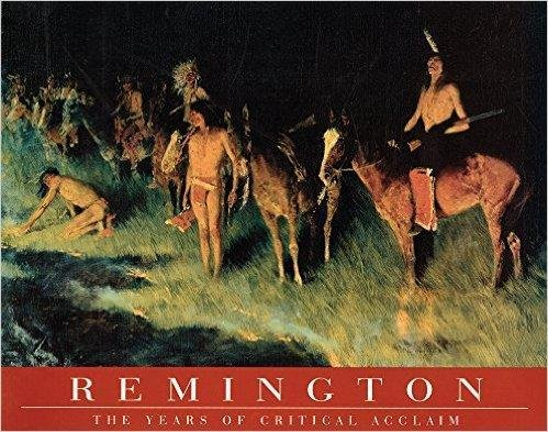 Remington: The Years of Critical Acclaim