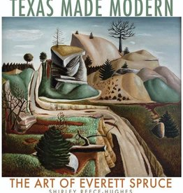 Texas Made Modern: The Art of Everett Spruce