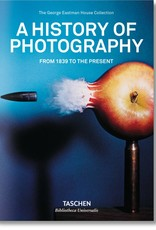 Taschen A History of Photography. From 1839 to the present