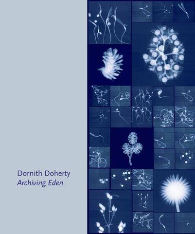 Dornith Doherty: Archiving Eden