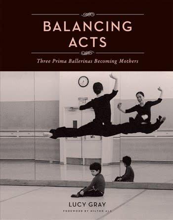 Balancing Acts Three Prima Ballerinas Becoming Mothers